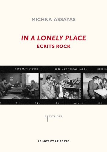 Livre Michka Assayas In A Lonely Place